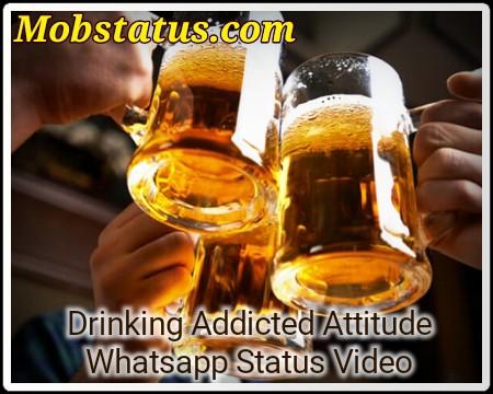 Alcohol Drinkers Addicted Whatsapp Status Video