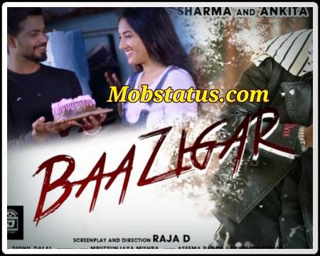 Baazigar Tu Mo Baazigar Status Video