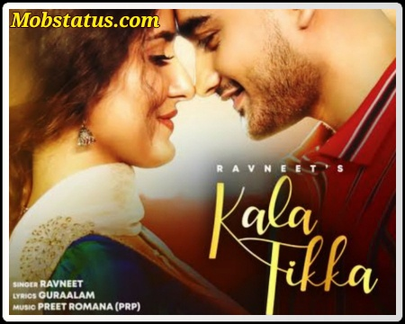 Kala Tikka Ravneet Akaisha Whatsapp Status Video