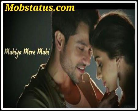 Mahiya Mere Mahi Song Whatsapp Status Videos