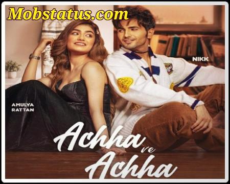 Achha Ve Achha Nikk Song Status Video