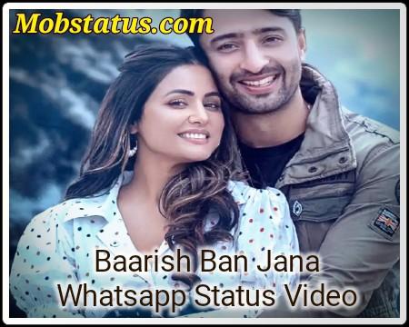 Baarish Ban Jana Latest Whatsapp Status Video