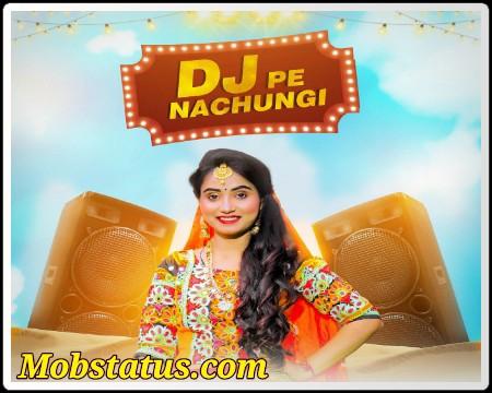 DJ Pe Nachungi Renuka Panwar Song Status Video