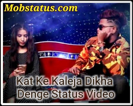 Kat Ke Kaleja Dikha Denge Song Status Video