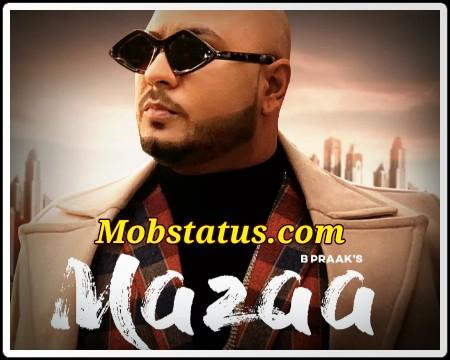 Mazaa B Praak Trending New Song Status Video