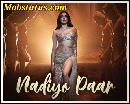 Nadiyon Paar Whatsapp Status Video