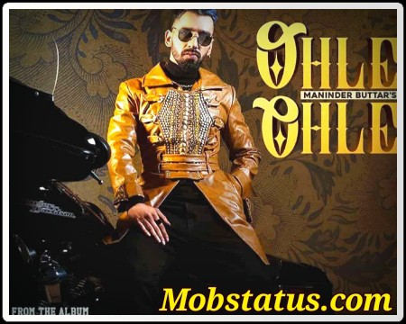Ohle Ohle Maninder Buttar New Status Video