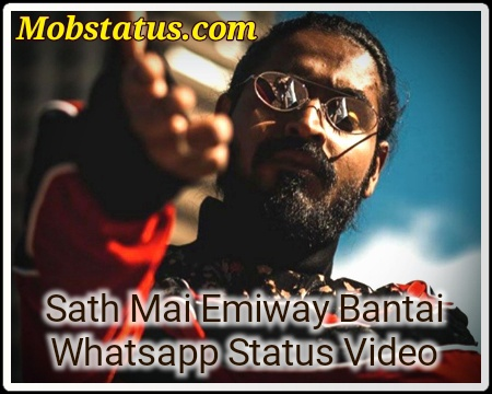 Saath Mai Emiway Bantai Whatsapp Status Video