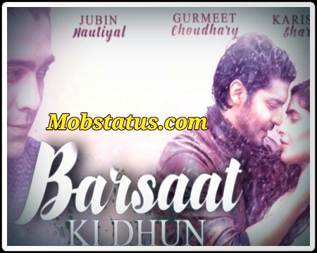 Barsaat Ki Dhun Jubin Nautiyal Song Status Video