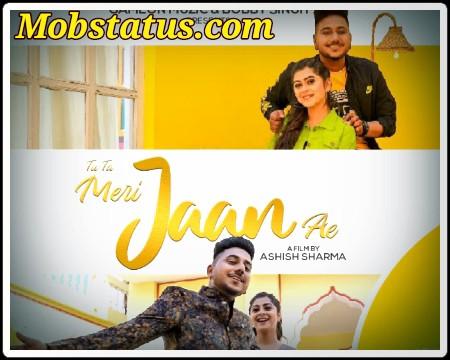 Tu Ta Meri Jaan Ae Song Status Video Latest 2021