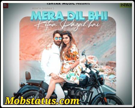 Mera Dil Bhi Kitna Pagal Hai Mamta Sharma Status