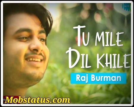 Tum Mile Dil Khile Whatsapp Status Video