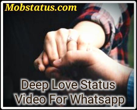 Deep Love Status Video For Whatsapp