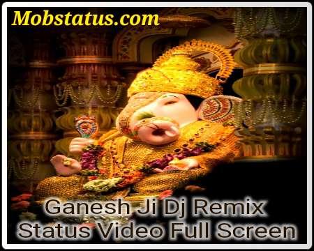 Ganesh Ji Dj Remix Status Video Full Screen