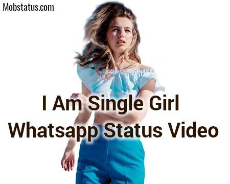 I Am Single Girl Whatsapp Status Video