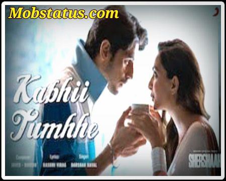 Kabhi Tumhe Shershaah 2021 Song Status Video
