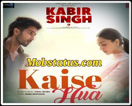 Kaise Hua Kabir Singh Status Video For Whatsapp