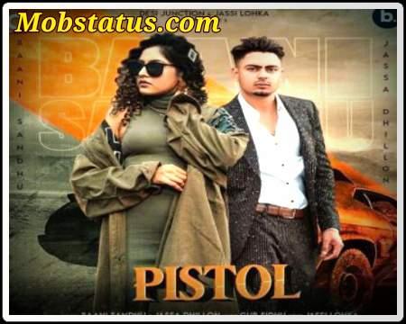Pistol Baani Sandhu 2021 Song Video Status