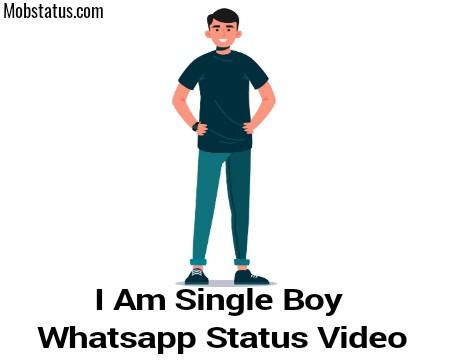 I Am Single Boy Whatsapp Status Video