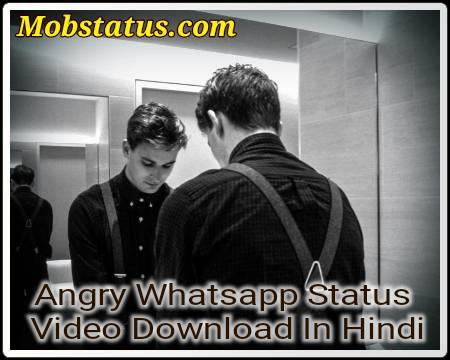 Angry Whatsapp Status Video Download In Hindi