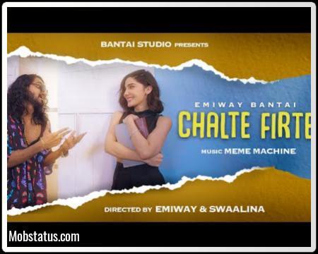 Chalte Firte Emiway Bantai Song Status Video
