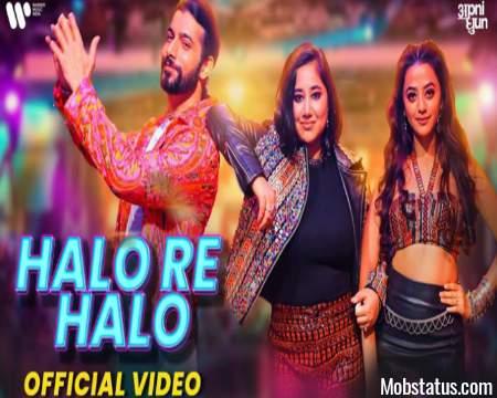 Halo Re Halo Mika Singh x Payal Dev Song Status Video