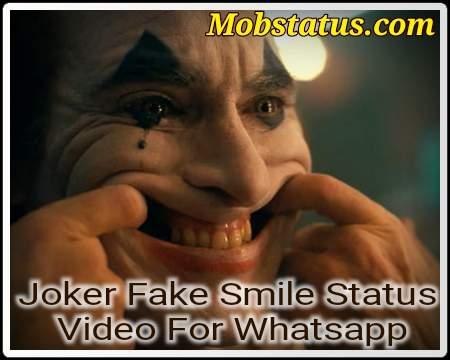 Joker Fake Smile Status Video For Whatsapp