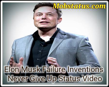 Elon Musk Failure Inventions Never Give Up Status Video