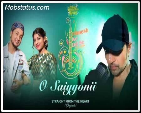 O Saiyyonii Pawandeep Rajan Song Status Video