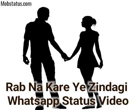 Rab Na Kare Ye Zindagi Whatsapp Status Video