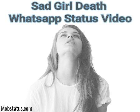 Sad Girl Death Whatsapp Status Video