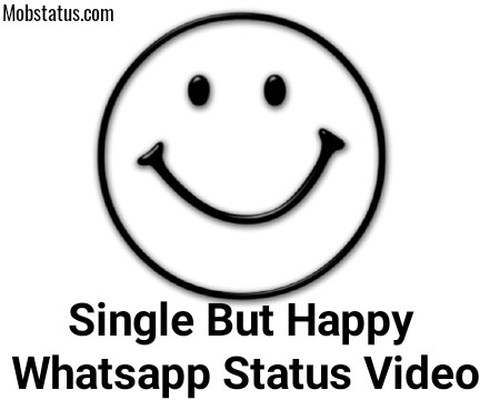 Single But Happy Whatsapp Status Video